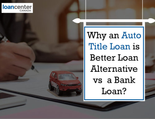 Why an Auto Title Loan is  Better Loan Alternative vs  a Bank Loan?