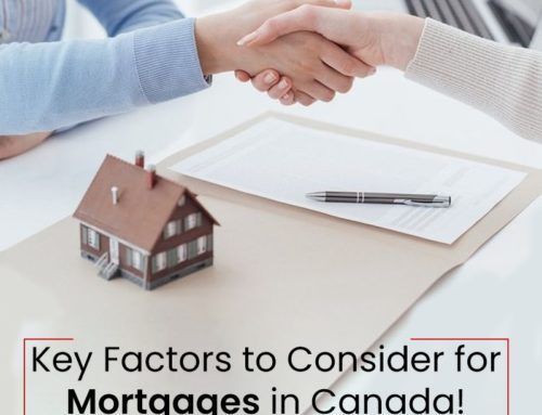 Key Factors to Consider for Mortgages in Canada!