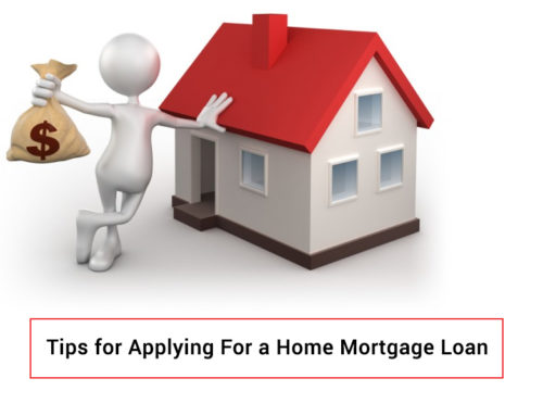 Tips for Applying For a Home Mortgage Loan