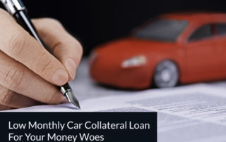 low monthly car collateral loans